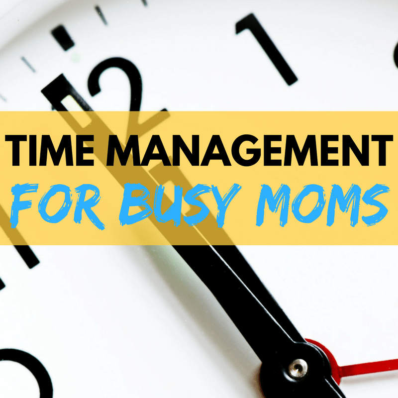 Time Management for busy moms