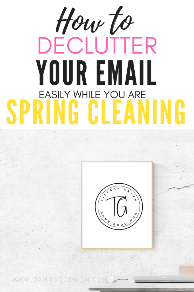 how to easily declutter your email inbox, organize your email inbox, unsubscribe, spring cleaning