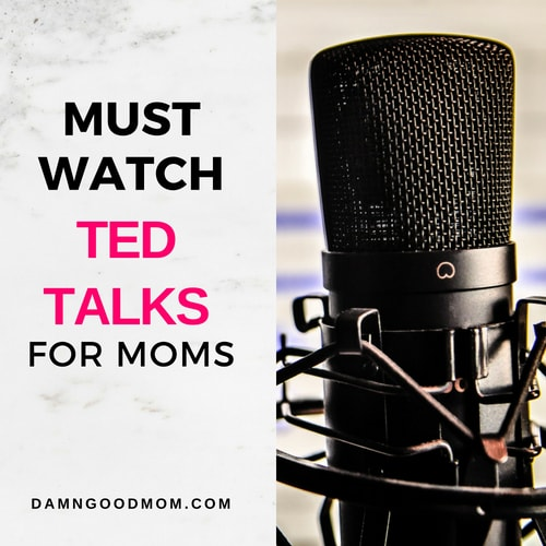 MUST WATCH TED TALKS MOMS WILL LOVE