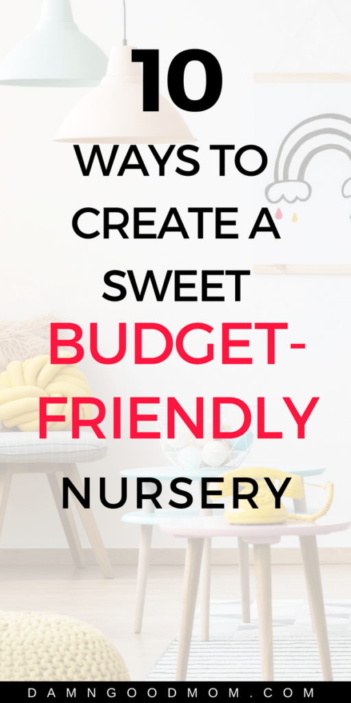 Don't overspend on baby items, create a nursery on a budget