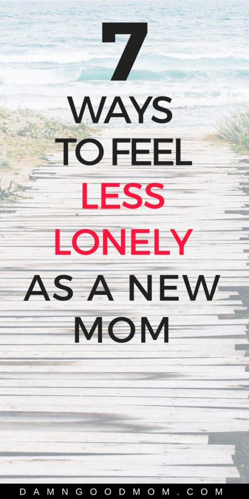 New mom life can be lonely, ways to overcome loneliness as a mom