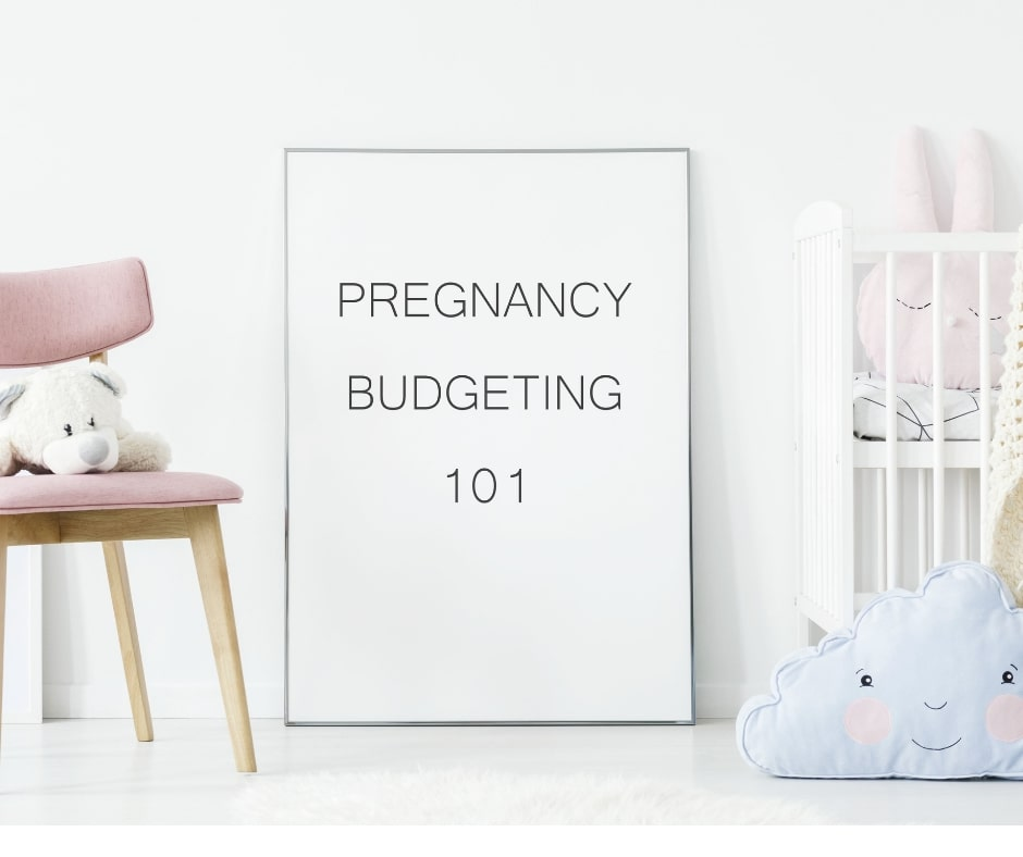 How to create a budget for pregnancy and a new baby.