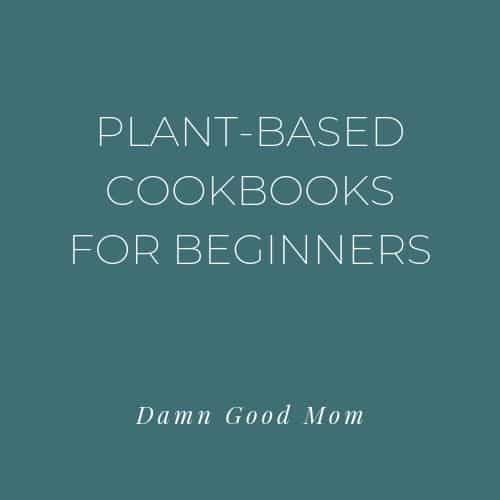 plant-based cookbooks, vegan cookbooks, vegetarian cookbooks