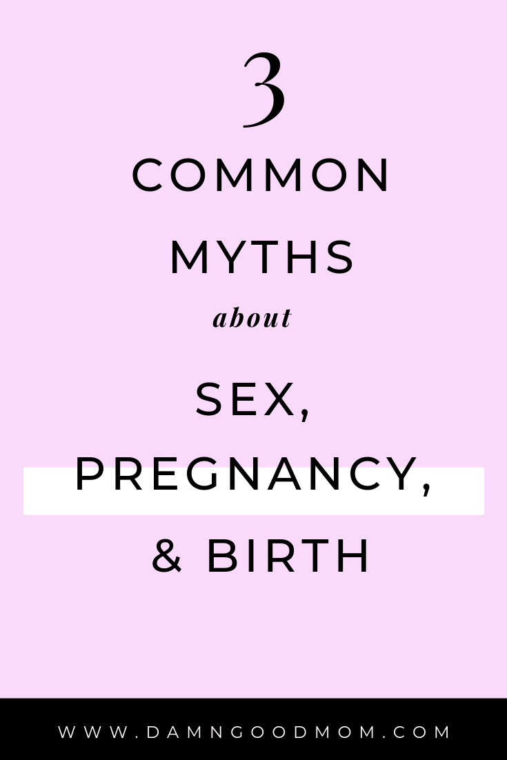 Are You Wrong About Sex, Pregnancy, & Birth?